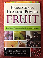 Harnessing the Healing Power of Fruit by PhD…