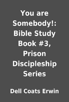 You are Somebody!: Bible Study Book #3,…