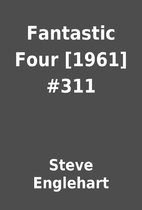 Fantastic Four [1961] #311 by Steve…