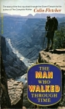 The Man Who Walked through Time: The Story…