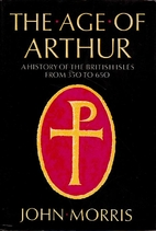 The Age of Arthur: A History of the British…