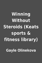 Winning Without Steroids (Keats sports &…