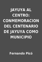 JAYUYA AL CENTRO: CONMEMORACION DEL…