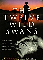 The Twelve Wild Swans: A Journey to the…