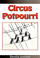 Circus Potpourri by Dorothy Grotefent