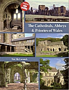 The Cathedrals, Abbeys & Priories of Wales…