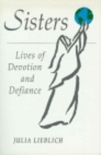 Sisters: Lives of Devotion and Defiance by…