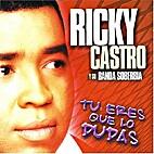 Tú eres que lo dudas by Ricky Castro y su…