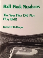 Ball Park Numbers: The Year They Did Not…