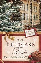 The Fruitcake Bride (The 12 Brides of…
