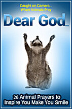 Animals Pray Too: Dear God... Twenty-six…
