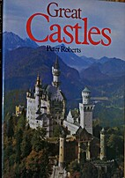 Great Castles by Peter Roberts