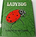 Ladybug by Robert M. McClung