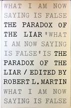 Paradox of the Liar by Robert L. Martin