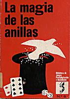 LA MAGIA DE LAS ANILLAS by WHO,