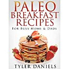 Paleo Breakfast Recipes: For Busy Moms and…