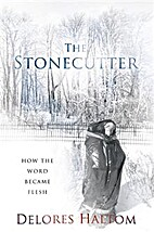 The Stonecutter: How The Word Became Flesh…