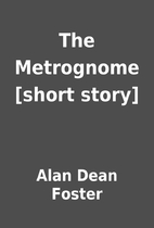 The Metrognome [short story] by Alan Dean…