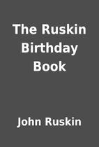 The Ruskin Birthday Book by John Ruskin
