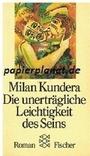 Die unerträgliche Leichtigkeit des Seins : Roman - Milan Kundera