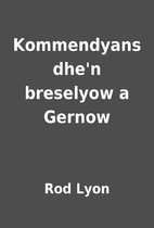 Kommendyans dhe'n breselyow a Gernow by Rod…