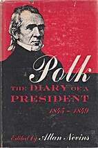 Polk; The Diary of a President, 1845-1849 by…