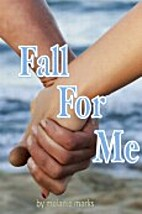 Fall For Me (Young Adult Romance) by Melanie…