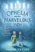 Ophelia and the Marvelous Boy by Karen…