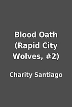 Blood Oath (Rapid City Wolves, #2) by…