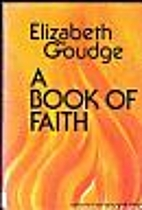 A Book of Faith by Elizabeth Goudge