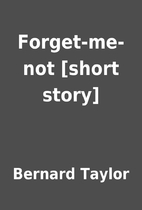Forget-me-not [short story] by Bernard…