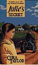 Julie's Secret by Cora Taylor