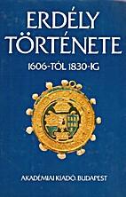 Erdély története II. (1606-tól 1830-ig)…