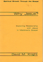 Why Jesus : Exploring Relationship with…