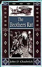 The Brothers Rat by John D. Chadwick