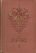 Christmas Every Day and Other Stories by…