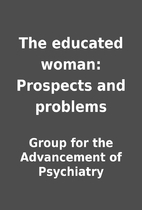 The educated woman: Prospects and problems…