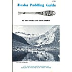 Alaska Paddling Guide by David Dapkus