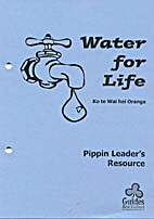 Water for life : Pippin Leader's resource =…