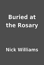 Buried at the Rosary by Nick Williams
