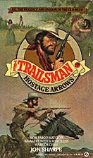 Hostage Arrows by Jon Sharpe