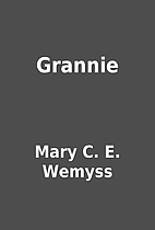 Grannie by Mary C. E. Wemyss