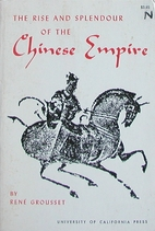 The Rise and Splendour of the Chinese Empire…