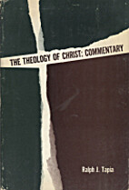 The Theology of Christ : Commentary :…