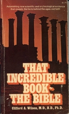 That Incredible Book- The Bible by Clifford…