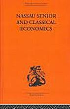 Nassau Senior and Classical Economics by…