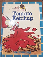 Tomato Ketchup by Paul Dowling