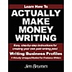How to Actually Make Money Writing by Jim…