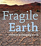Fragile Earth: Views of a Changing World by…