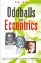 Oddballs And Eccentrics by Karl Shaw